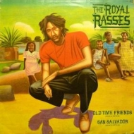 Royal Rasses | Old Time Friends/San Salvador