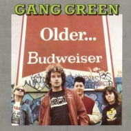 Gang Green| Older ... Budweiser ...