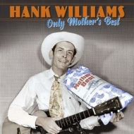 Williams Hank | Only Mother's Best