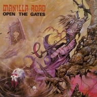 Manilla Road | Open The Gates