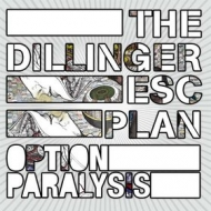 Dillinger Escape Plan| Option Paralysis