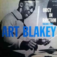 Blakey Art | Orgy In Rhythm Volume Two
