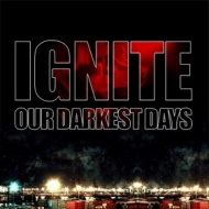 Ignite | Our Darkest Days