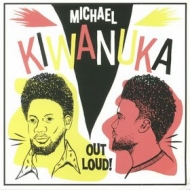 Kiwanuka Michael | Out Loud!