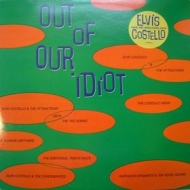 Costello Elvis| Out of Our Idiot ( Rare and Unreleased Cuts )