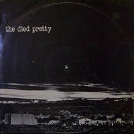 Died Pretty| Out of the Unknown