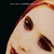 Slowdive | Outside Your Room ep