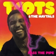 Toots & The Maytals | Pass The Pipe