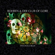Bohren & Der Club Of Gore | Patchouli Blue