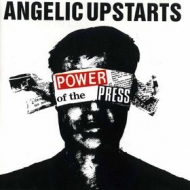 Angelic Upstarts | Power Of The Press