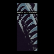 Nine Inch Nails | Pretty Hate Machine