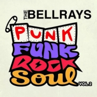 Bellrays | PunkFunkRockSoul