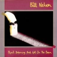 Nelson Bill | Quite Dreaming And Get On The Beam