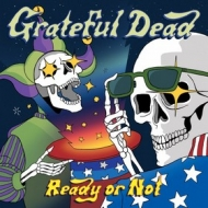 Grateful Dead | Ready Or Not