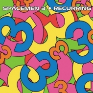 Spacemen 3 | Recurring