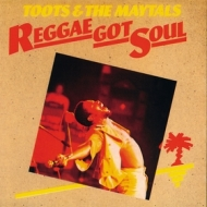 Toots & The Maytals | Reggae Got Soul