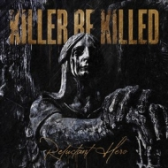 Killer Be Killed | Reluctant Hero