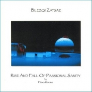 Blezqi Zatsaz| Rise And Fall Of Passional Sanity