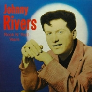 Rivers Johnny | Rock 'N' Roll Years