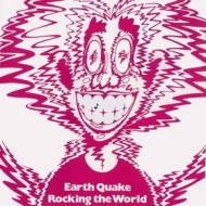 Earth Quake| Rocking the World