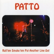Patto| Roll'em smoke'em put another line out