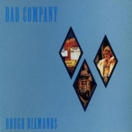 Bad Company| Rough diamonds
