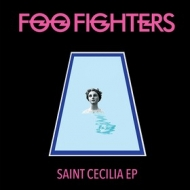 Foo Fighters| Saint Cecilia EP