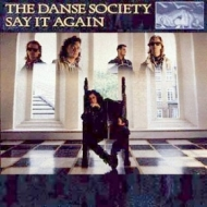 Danse Society | Say It Again