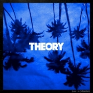 Theory | Say Nothing