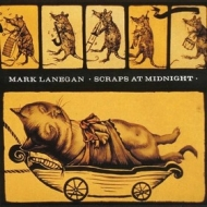 Lanegan Mark | Scraps At Midnight