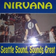 Nirvana | Seattle Sound, Sounds Great