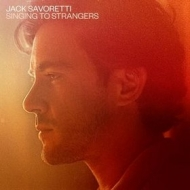 Savoretti Jack | Singing To Strangers