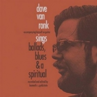 Van Ronk Dave | Sings Ballads Blues And A Spiritual
