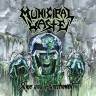 Municipal Waste| Slime And Punishment