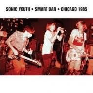 Sonic Youth| Smart Bar Chicago 1985