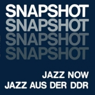 AA.VV. Jazz | Snapshot - Jazz Now - Jazz Aus Der DDR