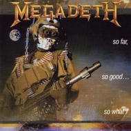 Megadeth| So Far, So Good ... So What!