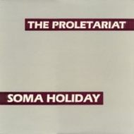 Proletariat| Soma holiday