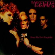 Cramps                 | Songs The Lord Taught Us
