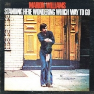 Williams Marion | Standing Here Wondering Which Way To Go