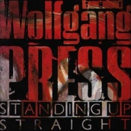 Wolfgang Press| Standing Up Straight