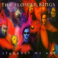 Flower Kings | Stardust We Are