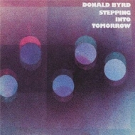 Byrd Donald| Stepping Into Tomorrow
