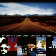 Jesus And Mary Chain| Stoned And Dethroned