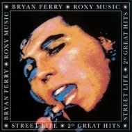 Ferry Bryan & Roxy Music| Street life - 20Great Hits