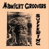 Midnight Groovers | Suffering