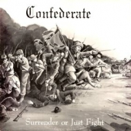 Confederate| Surrender or just fight