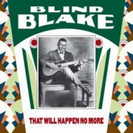 Blake Blind           | That Will Happen No More