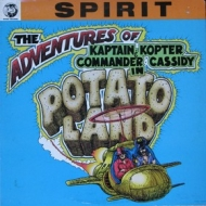 Spirit (Band )| The Adventures Of Kaptain Kopter & Commander Cassidy In Potato Land