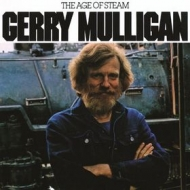 Mulligan Gerry | The Age Of Steam